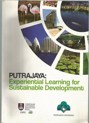 Putrajaya : Experiential Learning For Sustainable Development