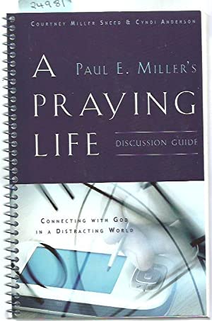 Praying Life Discussion Guide, A