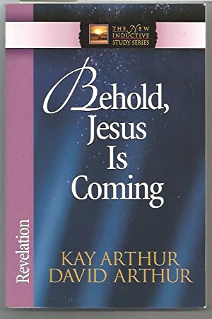 Behold, Jesus Is Coming!: Revelation (The New Inductive Study Series)