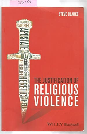 Justification Of Religious Violence, The (Blackwell Public Philosophy Series)