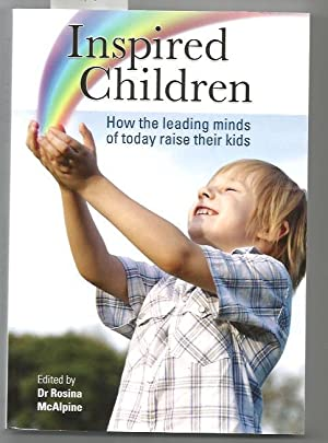 Inspired Children: How The Leading Minds Of Today Raise Their Kids