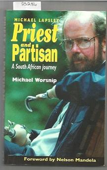 Priest and Partisan: The South African Journey of Father Michael Lapsley
