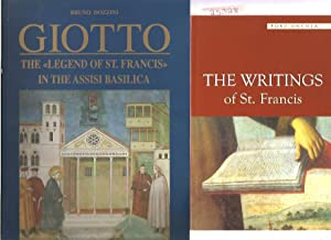 Writings Of St. Francis, The. & Giotto. The Legend Of St. Francis In The Assisi Basilica