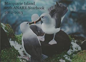 Macquarie Island 65Th Anare Yearbook 2012-2013