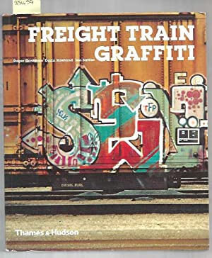 Freight Train Graffiti (Street Graphics / Street: Roger Gastman; Darin