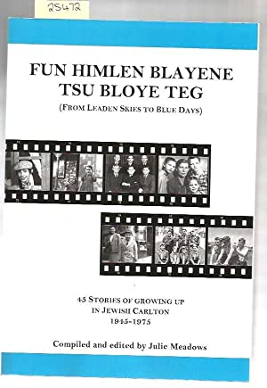 Fun Himlen Blayene Tsu Bloye Teg = From Leaden Skies To Blue Days : 45 Stories Of Growing Up In J...