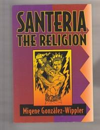 Santeria. Religion, the. Faith Rites Magic