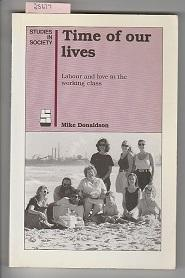 Time of Our Lives: Labour and Love in the Working Class (Studies in society)