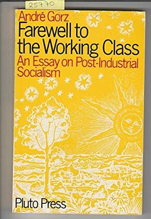 Farewell to the Working Class: An Essay: Gorz, Andre
