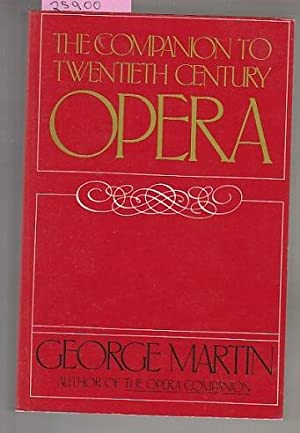 Companion To Twentieth-Century Opera, The
