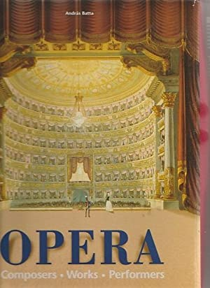 Opera: Composers, Works, Performers