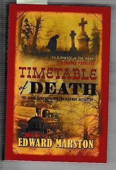 Timetable Of Death : The Clock Is Ticking For The Railway Detective (The Railway Detective Series)