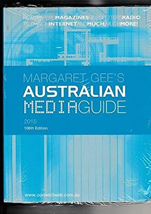 Margaret Gee's Australian Media Guide 2015 106Th Edition
