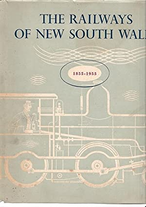 Railways Of New South Wales, The 1855-1955.