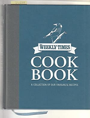 Weekly Times Cook Book, The : A Collection Of Our Favourite Recipes With