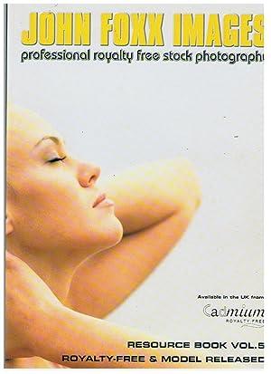 John Foxx Images : Professional Royalty Free Stock Photography : Resource Book Vol. 5: Foxx, John