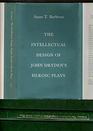 Intellectual Design Of John Dryden's Heroic Plays, The