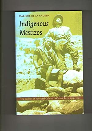 Indigenous Mestizos : The Politics of Race and Culture, Place in Cuzco, 1919-1991