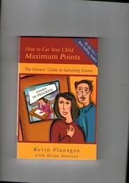How to Get Your Child Maximum Points : A Parents' Guide to Surviving Exams