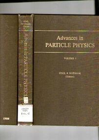 Advances In Particle Physics. Volume 1