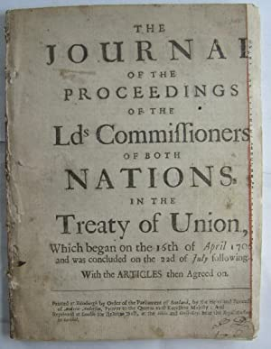 The Journal of the Proceedings of the Lds Commissioners of Both Nations in the Treaty of Union;