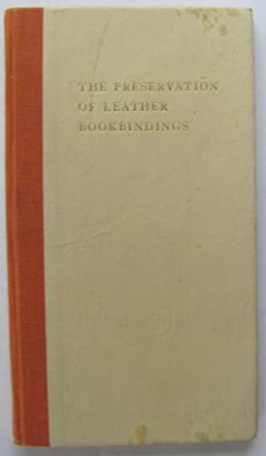 The Preservation of Leather Bookbindings;: PLENDERLEITH, H.J: