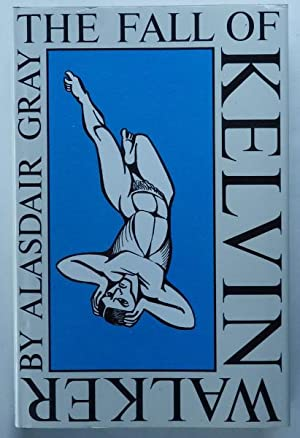 The Fall of Kelvin Walker;: GRAY, Alasdair: