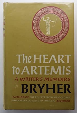 The Heart to Atemis, a Writer's Memoirs;: BRYHER: