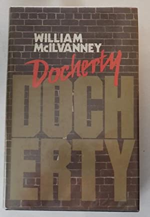 Docherty;: McILVANNEY, William: