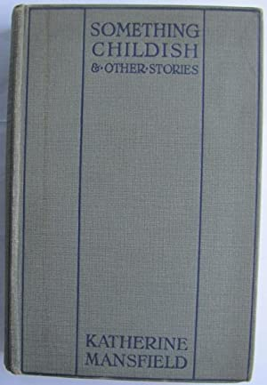 Something Childish & Other Stories;: MANSFIELD, Katherine: