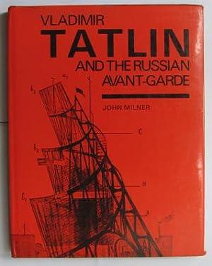 Vladimir Tatlin and the Russian Avant-Garde;: MILNER, J:
