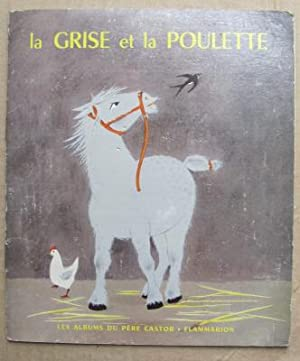La grise et la poulette;: FRANCOIS, P illustrated by Lucile BUTEL: