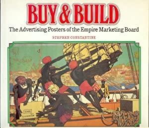 Buy & Build, the Advertising Posters of the Empire Marketing Board;: CONSTANTINE, S.: