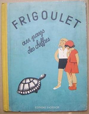 Frigoulet au pays des chiffres by J.Francois-Primo;: FRANCOIS-PRIMO, J illustrated by Nathalie ...
