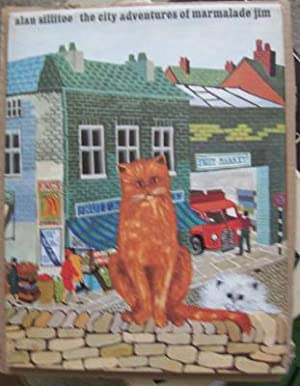 The City Adventures of Marmalade Jim;: SILLITOE, Alan illustrated by Dorothy RICE: