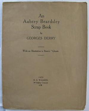 An Aubrey Beardsley Scrapbook;: DERRY, Georges (R. A. WALKER):