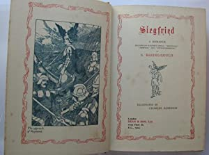 Siegfried, a Romance;: BARING-GOULD, S illustrated by Chares ROBINSON: