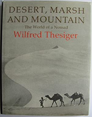 Desert, Marsh & Mountain, the World of a Nomad;: THESIGER, Wifred: