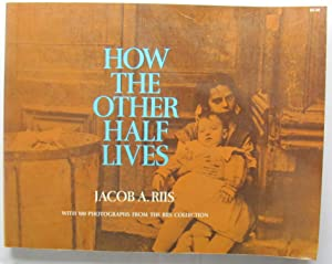 How the Other Half Lives - studies: RIIS, Jacob: