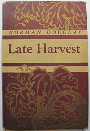 Late Harvest;: DOUGLAS, Norman: