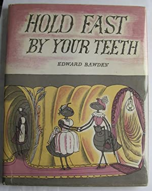 Hold Fast By Your Teeth;: BAWDEN, Edward: