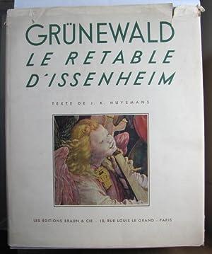 Grunewald, Le Retable d'Issenheim;: HUYSMANS, J. M.: