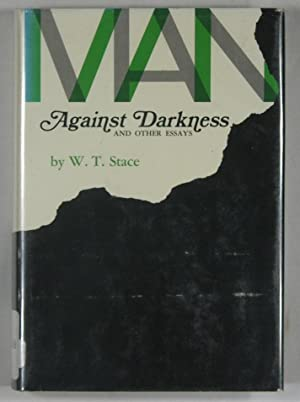 Man Against Darkness and Other Essays: W. T. Stace