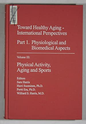 Physical Activity, Aging and Sports, Volume III - Toward Healthy Aging: International Perspectives ...