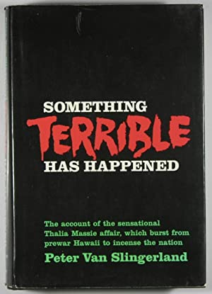 Something Terrible has Happened: The Account of: Peter Van Slingerland