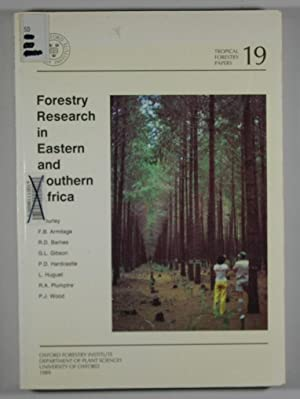 Forestry Research in Eastern and Southern Africa: J. Burley; F.