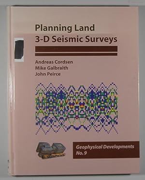 Planning Land 3-D Seismic Surveys Geophysical Developments,: Andreas Cordsen; Mike