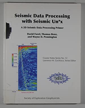 Seismic Data Processing with Seismic Un*x: A: David Forel, Thomas