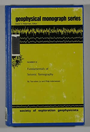Fundamentals of Seismic Tomography - Geophysical Monograph Series - Number 6 - Volume 6: Tien-When ...