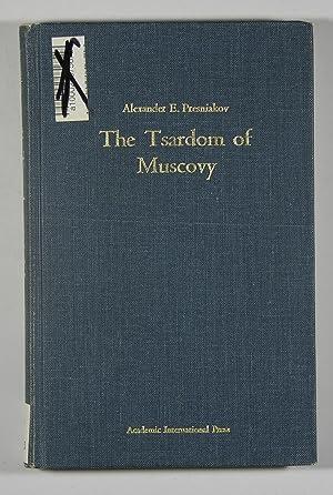 The Tsardom of Muscovy - With Master: Alexander E. Presniakov